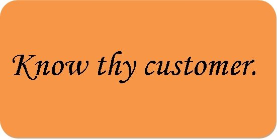 know thy customer